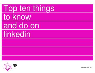Top ten things to know and do on linkedin