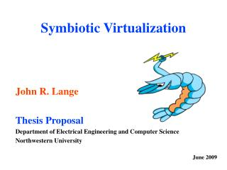 Symbiotic Virtualization