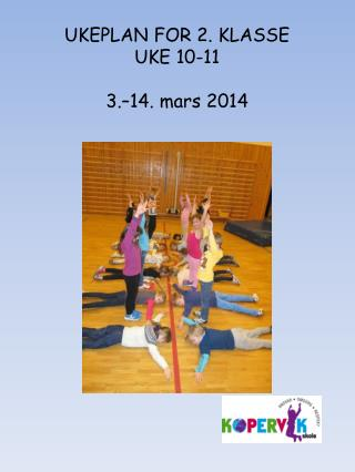 UKEPLAN FOR 2. KLASSE UKE 10-11 3 .–14 . mars 2014