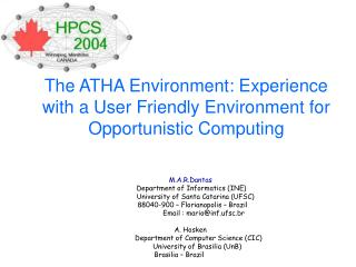 The ATHA Environment: Experience with a User Friendly Environment for Opportunistic Computing
