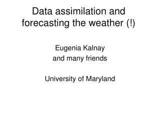 Data assimilation and forecasting the weather (!)