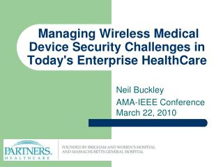 Managing Wireless Medical Device Security Challenges in Today's Enterprise HealthCare