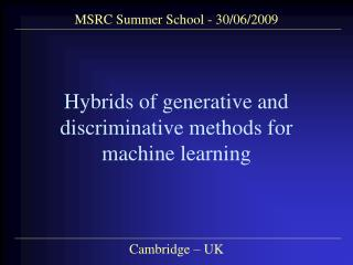 Hybrids of generative and discriminative methods for          machine learning
