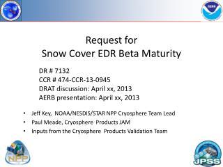 Request for Snow Cover EDR Beta Maturity