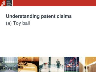 Understanding patent claims (a) Toy ball