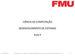 CIÊNCIA DA COMPUTAÇÃO DESENVOLVIMENTO DE SISTEMAS Aula 9