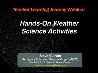 Steve  Culivan Aerospace Education Services Project (AESP) NASA John C.  Stennis  Space Center