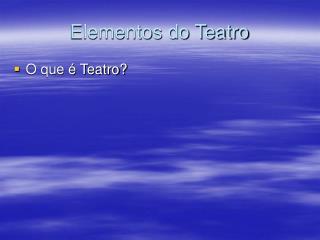 Elementos do Teatro