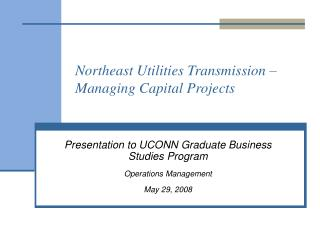 Northeast Utilities Transmission – Managing Capital Projects