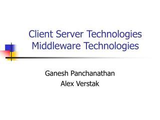 Client Server Technologies Middleware Technologies