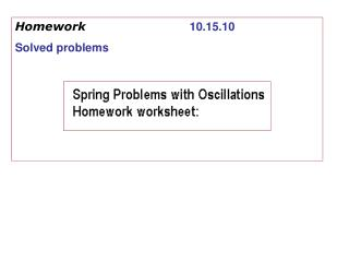 Homework			 10.15.10 Solved problems