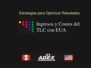 Ingresos y Costos del TLC con EUA