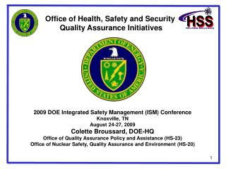 Office of Health, Safety and Security   Quality Assurance Initiatives
