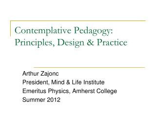 Contemplative Pedagogy: Principles, Design & Practice