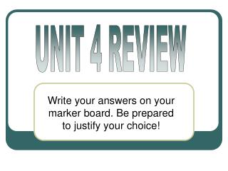 Write your answers on your marker board. Be prepared to justify your choice!
