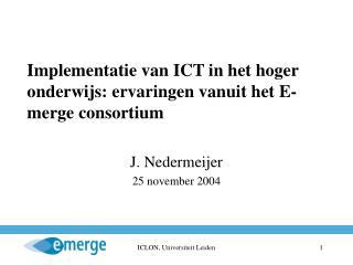 Implementatie van ICT in het hoger onderwijs: ervaringen vanuit het E-merge consortium