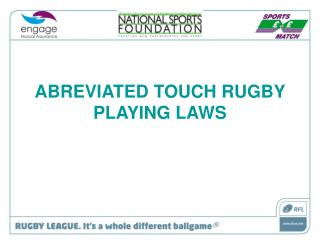 ABREVIATED TOUCH RUGBY PLAYING LAWS
