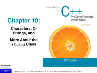 Chapter 10: Characters, C-Strings, and More About the  string  Class