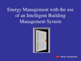 Energy Management with the use of an Intelligent Building Management System