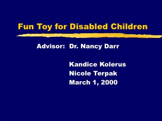 Fun Toy for Disabled Children