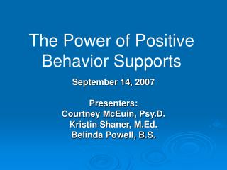 The Power of Positive Behavior Supports