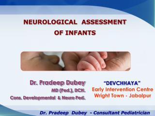 Dr. Pradeep Dubey                  MD (Ped.), DCH. Cons. Developmental  & Neuro Ped .