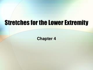 Stretches for the Lower Extremity