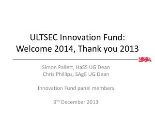 ULTSEC Innovation Fund: Welcome 2014, Thank you 2013