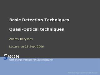 Basic Detection Techniques Quasi-Optical techniques