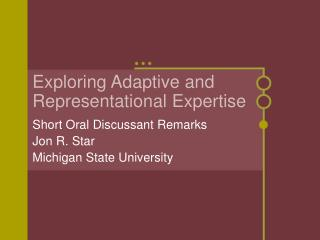 Exploring Adaptive and Representational Expertise