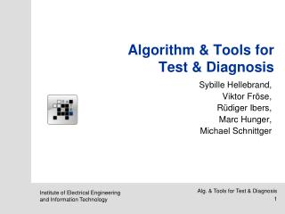 Algorithm & Tools for Test & Diagnosis