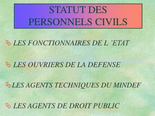 STATUT DES PERSONNELS CIVILS