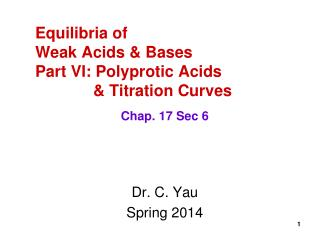 Equilibria of Weak Acids & Bases Part VI: Polyprotic Acids 	& Titration Curves
