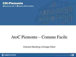 AtoC Piemonte – Comune Facile Direzione Marketing e Sviluppo Clienti