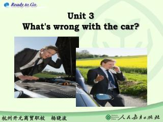 Unit 3 What's wrong with the car?