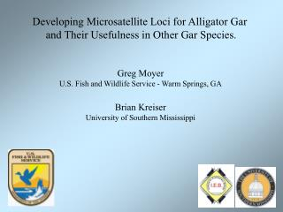 Developing Microsatellite Loci for Alligator Gar  and Their Usefulness in Other Gar Species.