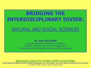 BRIDGING THE INTERDISCIPLINARY DIVIDE: NATURAL AND SOCIAL SCIENCES