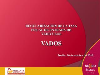 REGULARIZACIÓN DE LA TASA FISCAL DE ENTRADA DE VEHÍCULOS VADOS