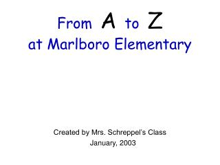 From A to Z at Marlboro Elementary