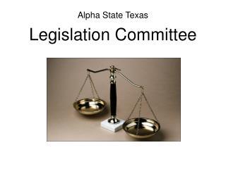 Alpha State Texas Legislation Committee
