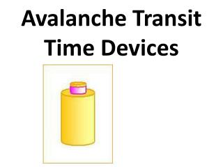 Avalanche Transit Time Devices