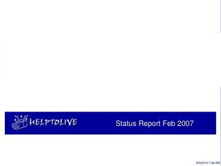 Status Report Feb 2007