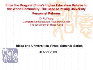 Ideas and Universities Virtual Seminar Series 20 April 2009