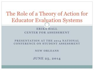 The Role of a Theory of Action for Educator Evaluation Systems