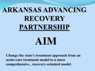 ARKANSAS ADVANCING RECOVERY  PARTNERSHIP