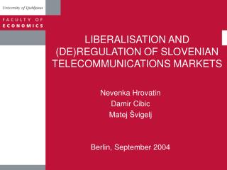 LIBERALISATION AND (DE)REGULATION OF SLOVENIAN TELECOMMUNICATIONS MARKETS
