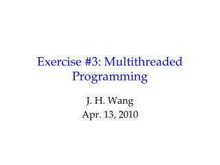 Exercise #3: Multithreaded Programming