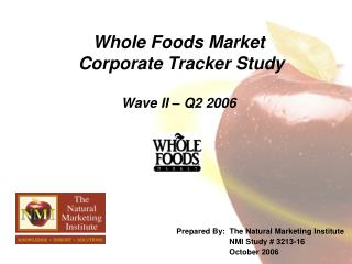 Whole Foods Market  Corporate Tracker Study Wave II – Q2 2006