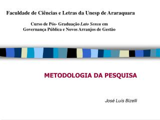 METODOLOGIA DA PESQUISA José Luís Bizelli