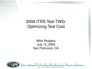2006 ITRS Test TWG: Optimizing Test Cost